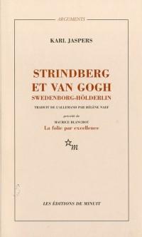 Strindberg et van Gogh, Swedenborg, Hölderlin