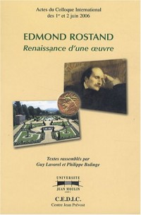Edmond Rostand : Renaissance d'une oeuvre
