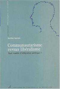 Communautarisme versus libéralisme : Quel modèle d'intégration politique ?