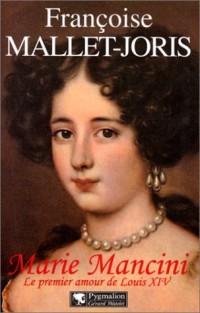 MARIE MANCINI. Le premier amour de Louis XIV