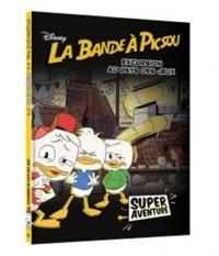 LA BANDE À PICSOU - Super Aventure - Excursion au pays des jeux (tome 3)
