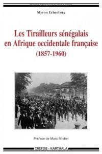 Les Tirailleurs sénégalais en Afrique occidentale française (1857-1960)