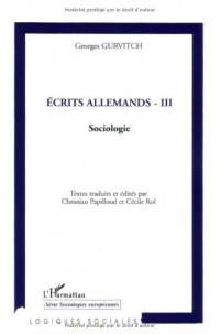 Ecrits allemands : Tome 3, Sociologie