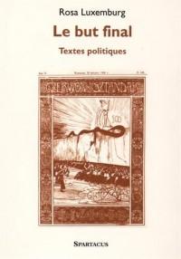 Le but final : Textes politiques