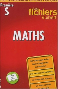 Les Fichiers Vuibert, 1re S : Math