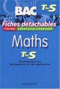 Objectif Bac - Fiches détachables : Mathématiques, terminale S