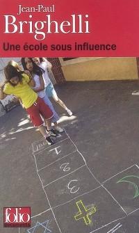 Une école sous influence : Ou Tartuffe-roi