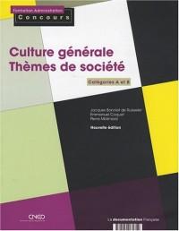 Culture générale - Thèmes de socièté : Catégories A et B