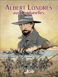 Albert Londres aux Dardanelles