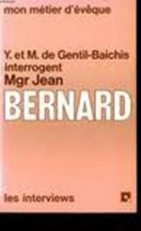 Yves et Magali de Gentil-Baichis interrogent Mgr Jean Bernard