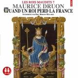 Quand un roi perd la France: Les rois maudits 7 [Téléchargement audio]