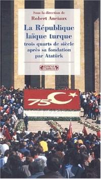 La République laïque de Turquie trois quarts de siècle après sa fondation par Atatürk