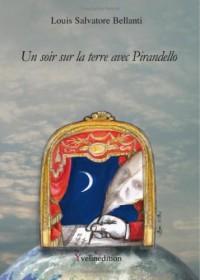Un Soir Sur la Terre avec Pirandello