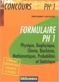 Formulaire PH1 : Physique, Biophysique, Chimie, Biochimie, Mathématiques, Probabilités et statistique