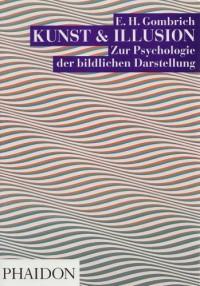 Kunst und Illusion : Zur psychologie der bildlichen darstellung