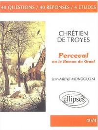 Chrétien de Troyes, Perceval ou le Roman du Graal