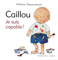 Caillou : Je suis capable !
