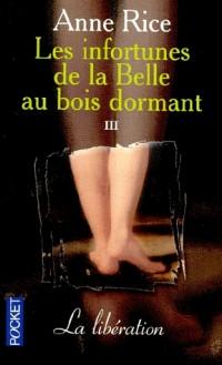 Les infortunes de la Belle au bois dormant, tome 3 : La libération