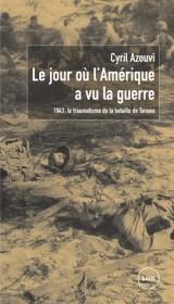 Le jour où l'Amérique a vu la guerre : 1943 : le traumatisme de la bataille de Tarawa