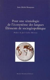 Pour une sémiologie de l'écosystème des langues : Eléments de sociogéopolitique