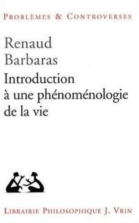 Introduction à une phénoménologie de la vie