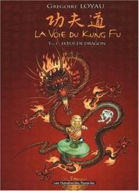 La voie du kung fu Tome 1 : L'oeuf de dragon
