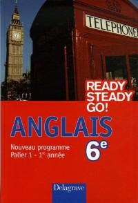 Ready Steady Go! Anglais 6e Nouveau programme (manuel élève)