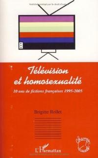 Télévision et homosexualité : 10 ans de fictions françaises 1995-2005