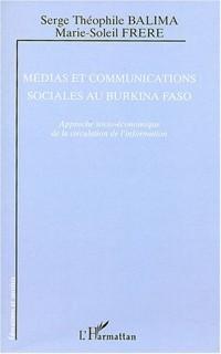 Médias et communications sociales au Burkina Faso : Approche socio-économique de la circulation de l'information