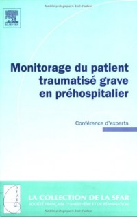 Monitorage du patient traumatisé grave en préhospitalier : Conférence d'experts 2006