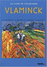 Maurice De Vlaminck : Livre de coloriage