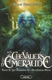 Les Chevaliers d'Emeraude, Tome 2 : Les Dragons de l'Empereur Noir
