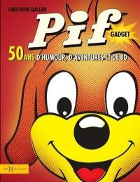 Pif gadget, l'album des 50 ans