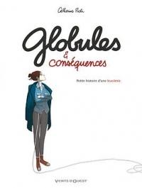 Globules et conséquences: Petite histoire d'une leucémie