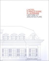L'Hôtel d'Angleterre à Lausanne : Histoire et architecture