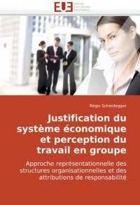 Justification du système économique et perception du travail en groupe: Approche représentationnelle des structures organisationnelles et des attributions de responsabilité