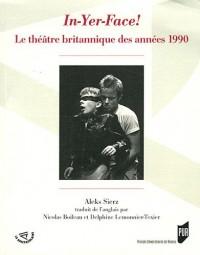 In-Yer-Face! : Le théâtre britannique des années 1990
