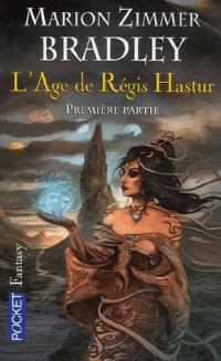 Trilogie de l'âge de Régis Hastur : Cycle de Ténébreuse