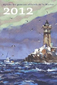 Agenda 2012 des Peintres Officiels de la Marine