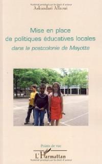 Mise en place de politiques éducatives locales dans la postcolonie de Mayotte