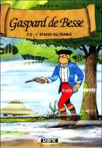 Gaspard de Besse, Tome 5 : L'étang du diable