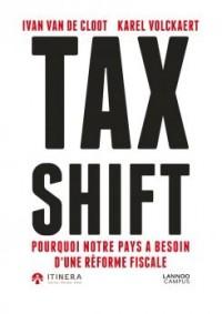 Tax Shift Pourquoi notre pays a besoin durgence dune réforme fiscale
