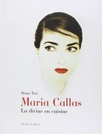 Maria Callas : La divine en cuisine