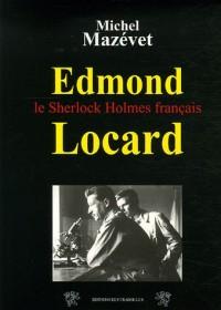 Edmond Locard : Le Sherlock Holmes français