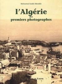 L'Algérie des premiers photographes