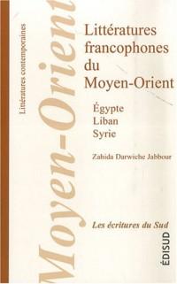 Littératures francophones du Moyen-Orient (Egypte, Liban, Syrie)