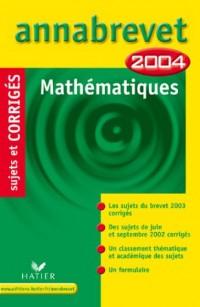 Annabrevet 2004 : Mathématiques (+ corrigés)