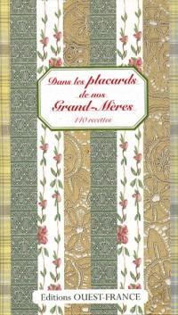 Dans les placards de nos grands-mères : 140 Recettes