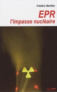 EPR : l'impasse nucléaire