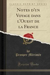 Notes D'Un Voyage Dans L'Ouest de la France (Classic Reprint)
